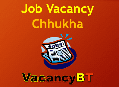 Recent Job Vacancy Announcement in Chhukha 2019